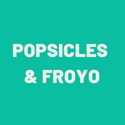 Popsicles & Froyo