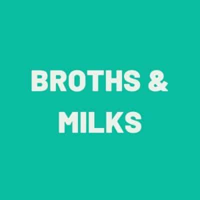 Broths & Milks